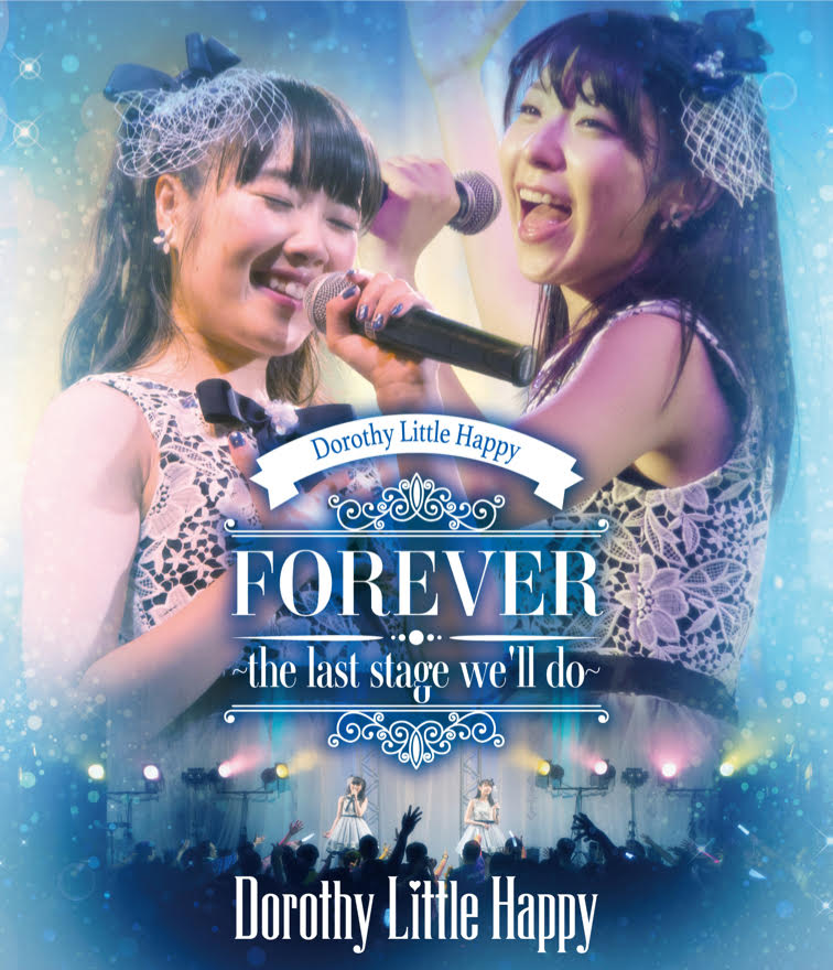 Dorothy Little Happy forever~the last stage we'll do~ 「ライブBlu-ray」