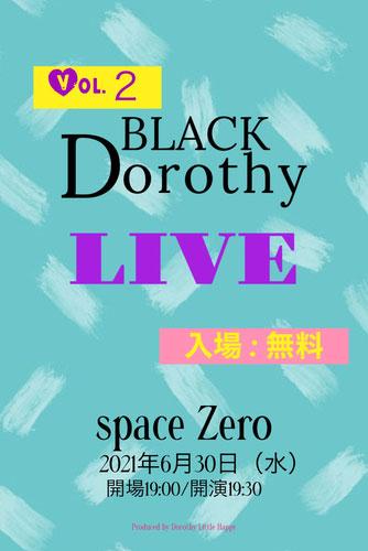 Dorothy Little Happy 2021 〜BLACK DOROTHY Vol.2〜