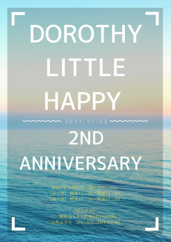 Dorothy Little Happy 〜2nd anniversary〜
